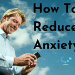 How To Reduce Anxiety Featured Image